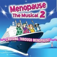 Menopause The Musical 2 at Congress Theatre