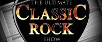 The Ultimate Classic Rock Show at White Rock Theatre