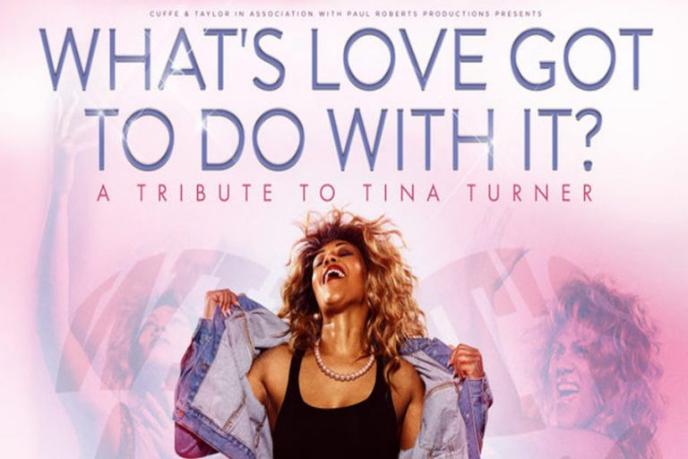 What's Love Got To Do With It? at Theatre Royal